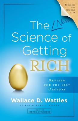 The Science of Getting Rich By Wattles, Wallace D./ Miller, Ruth L., Ph.D. (EDT)