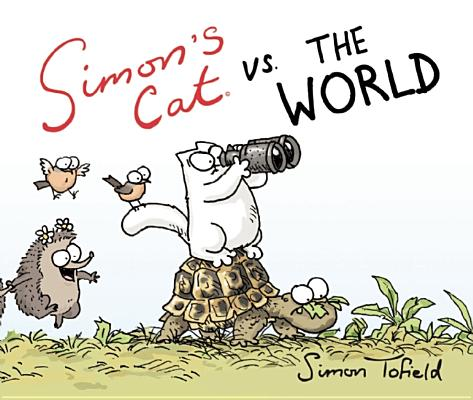 Simon's Cat Vs. the World By Tofield, Simon (ILT)