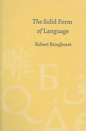 The Solid Form Of Language By Bringhurst, Robert
